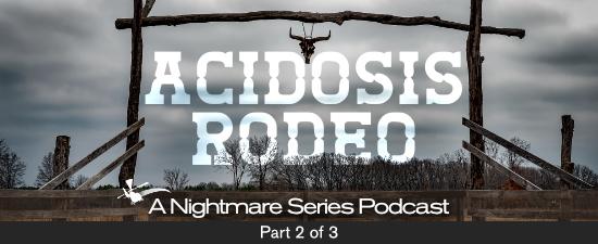 Acidosis Rodeo - Part 2