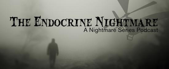 The Endocrine Nightmare