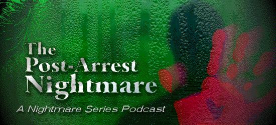The Post-Arrest Nightmare