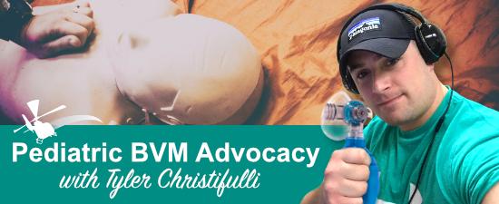 Pediatric BVM Advocacy with Tyler Christifulli