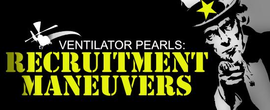 Ventilator Pearls: Recruitment Maneuvers