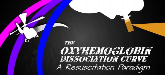 The Oxyhemoglobin Dissociation Curve: A Resuscitation Paradigm