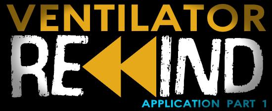 Ventilator Rewind - Application Part 1