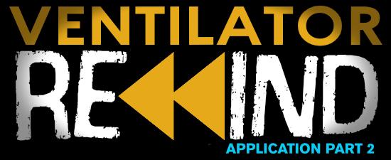 Ventilator Rewind - Application Part 2
