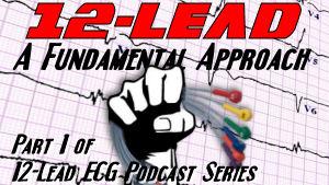 12-Lead: A Fundamental Approach - Part 1
