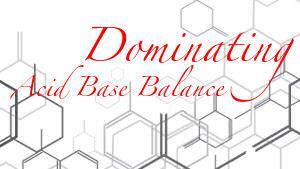 Dominating Acid-Base Balance - Part 3