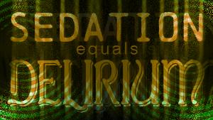 Sedation = Delirium: a Recipe for Disaster