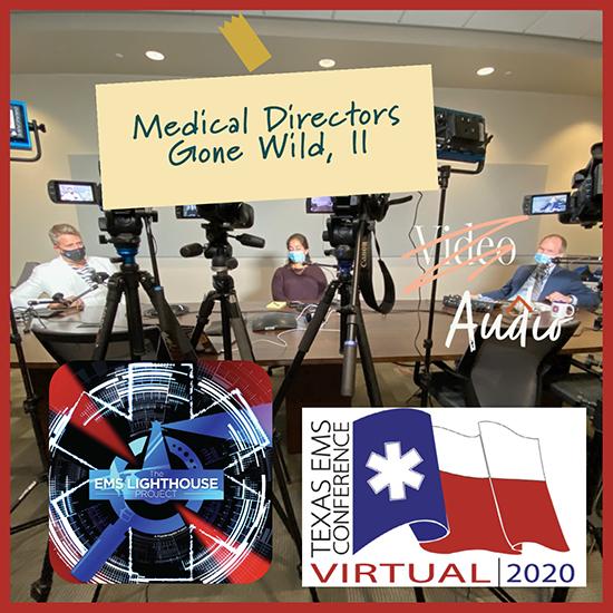 Bonus Episode: Medical Directors Gone Wild, Part Deux