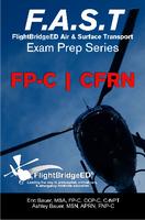 F.A.S.T. Exam Prep - FP-C | CFRN